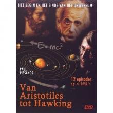 Van ARISTOTELES tot HAWKING!       (4 DVD`s met 12 episodes)    HOOFDTITELS:  HEEFT HET UNIVERSUM EEN BEGIN?     IS ER EEN UNIVERSELE ZIEL?     WAT IS GOD?     HOE WERKT DE NATUUR?