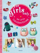 Ina  Andresen, Framziska  Heidenreich For Girls Only! Het grote handwerkboek