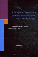 Eva Tyrell , Strategies of Persuasion in Herodotus' <i>Histories</i> and Genesis–Kings