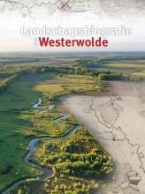 Ruut Wegman Jochem Abbes  Jan Bakker  Bauke Roelevink  Theo Spek  Geert Volders, Landschapsbiografie van Westerwolde