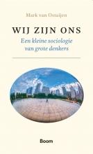 Mark van Ostaijen , Wij zijn ons