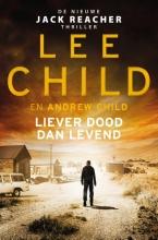 Andrew Child Lee Child, Liever dood dan levend