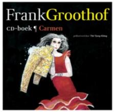 Frank  Groothof , Carmen
