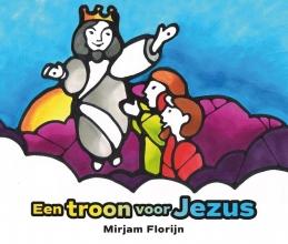Mirjam  Florijn Een troon voor Jezus