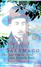 José  Saramago Het jaar van de dood van Ricardo Reis