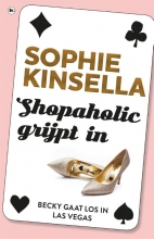 Sophie  Kinsella Shopaholic grijpt in