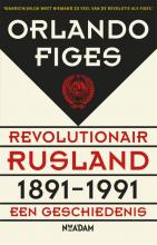 Orlando Figes , Revolutionair Rusland, 1891-1991