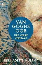 Bernadette  Murphy Van Goghs oor