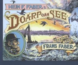 Hein F. Faber , Doarp oan see