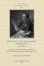Supplementa Humanistica lov aniensia XXVII De paus uit de Lage Landen - Adrianus VI - 1459-1523