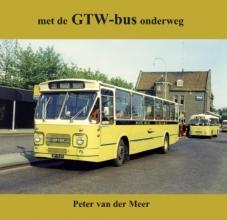 Peter van der Meer , Met de GTW-bus onderweg