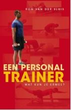 Ron van der Sluis , Een personal trainer, wat kun je ermee?