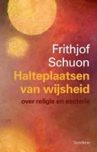 Frithjof Schuon , Halteplaatsen van wijsheid
