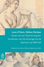 Lucas d` Heere, Frederica Van Dam, Werner  Waterschoot Lucas d`Heere. Tableau Poétique