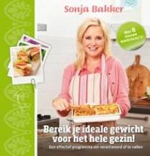 Sonja Bakker , Bereik je ideale gewicht voor het hele gezin!