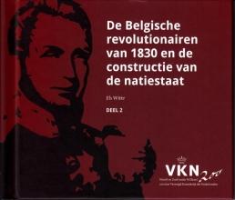 Els Witte , De Belgische revolutionairen van 1830 en de constructie van een natiestaat