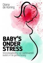 Diana de Koning , Baby`s onder stress