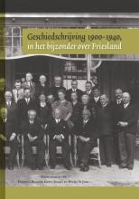Geschiedschrijving 1900-1940, in het bijzonder over Friesland