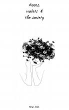 Ebrar  Celik Roses, violets & the society