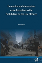 Petra Zvržina , Humanitarian Intervention as an Exception to the Prohibition on the Use of Force