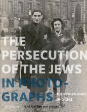 Erik  Somers René  Kok, The Persecution of the Jews in Photographs