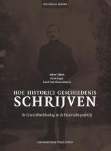 Jolien  Gijbels, Koen  Lagae, Karel Van Nieuwenhuyse Historisch denken Hoe historici geschiedenis schrijven