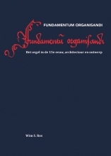 Wim S. Ros , Fundamentum Organisandi