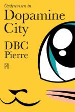 Dbc Pierre , Ondertussen in Dopamine City