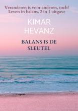 Kimar Hevanz , BALANS IS DE SLEUTEL
