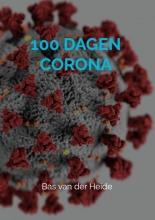 Bas Van der Heide , 100 dagen corona