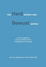 Peter Westerhof Jean-Luc Spaninks, Van hard werken naar bewust werken