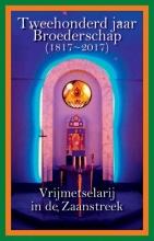 Tweehonderd jaar Broederschap (1817-2017)