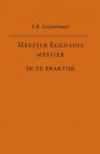 C.B. Zuijderhoudt , Meester Eckharts mystiek in de praktijk