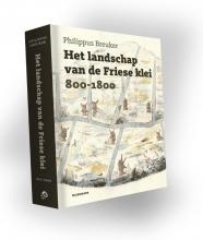 Philippus  Breuker Het landschap van de Friese klei 800-1800