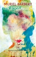 Muriel Barbery , Een roos alleen