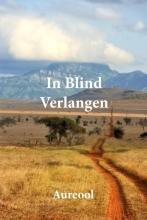 Aureool , In blind verlangen