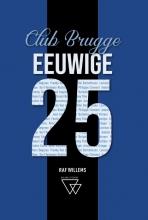 Raf Willems , Eeuwige 25 Club Brugge