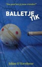 Johan D`HAVELOOSE , BALLETJE TIK