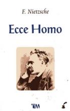 Nietzsche, Friedrich Wilhelm Ecce Homo