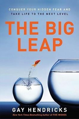 Hendricks, Gay, PhD,The Big Leap