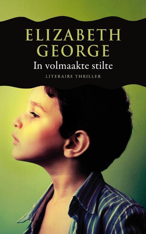 Elizabeth George,In volmaakte stilte
