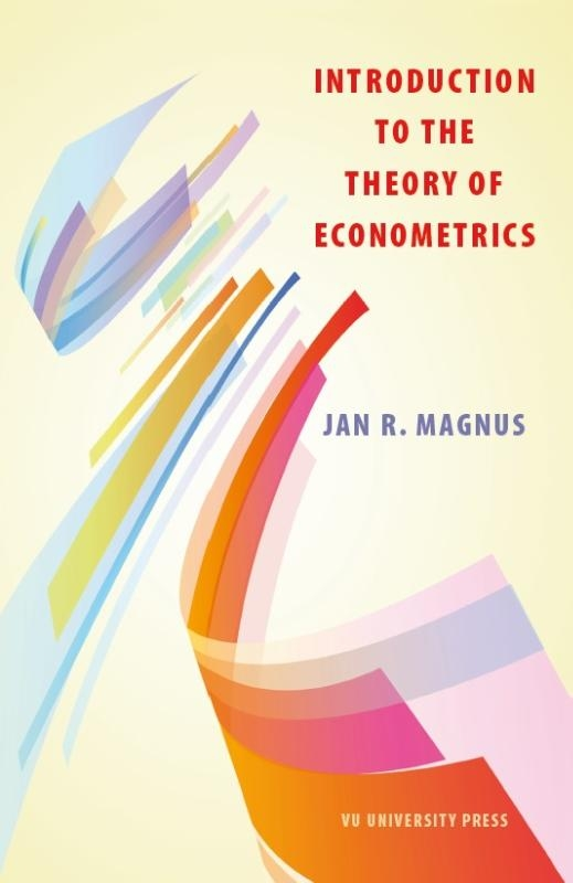 Jan R. Magnus,Introduction to the theory of econometrics
