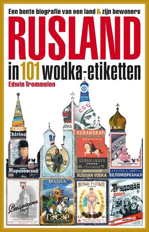 Edwin Trommelen,Rusland in 101 wodka-etiketten