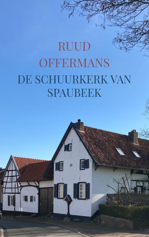 Ruud Offermans,De schuurkerk van Spaubeek