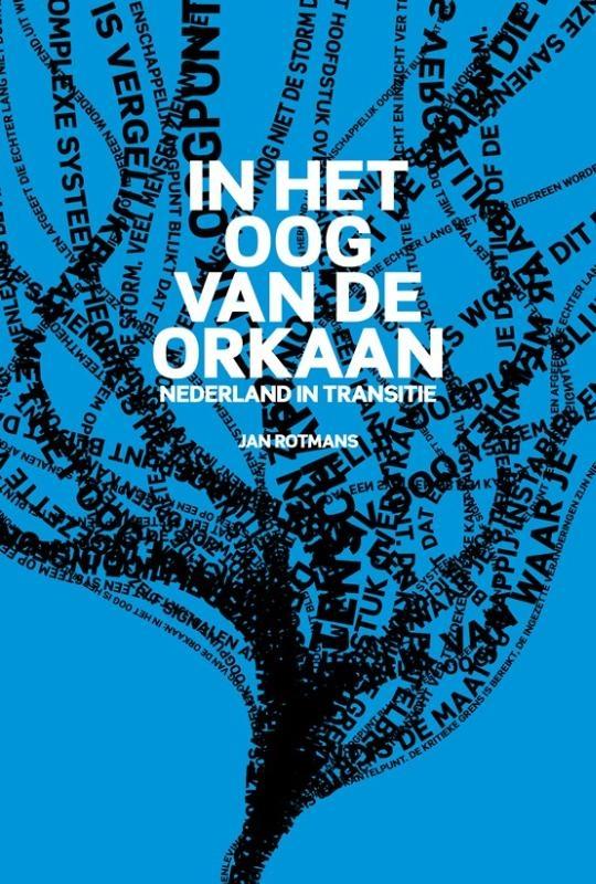 Jan Rotmans,In het oog van de orkaan