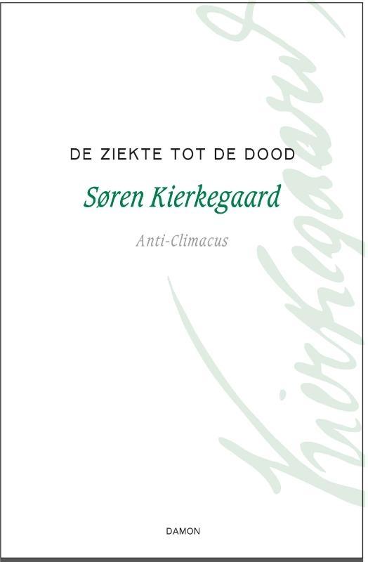 Søren Kierkegaard,De ziekte tot de dood