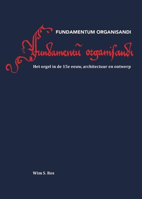 Wim S. Ros,Fundamentum Organisandi