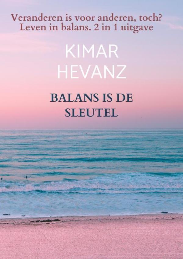 Kimar Hevanz,BALANS IS DE SLEUTEL