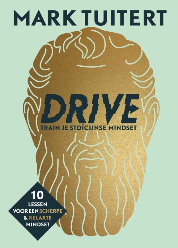 Mark Tuitert,DRIVE: Train je stoïcijnse mindset