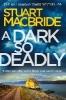 Macbride Stuart,Dark So Deadly